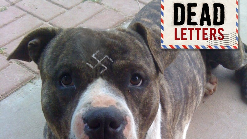 Dead Letters: You Crossed A Major Line This Week, Canine Hitler