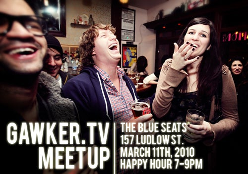 You're Invited to Gawker.TV's March Meetup!