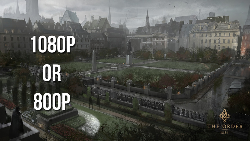 Why The Order: 1886 is 1080p and not 800p
