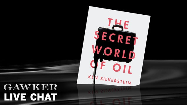 "Ken Silverstein Is Here to Talk About ""The Secret World of Oil"""