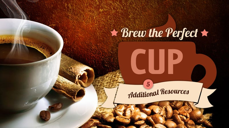 Brew the Perfect Cup, Lesson 5: Additional Resources