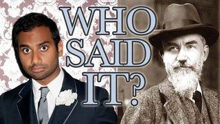 Who Said It: Aziz Ansari or Noted Playwright George Bernard Shaw?