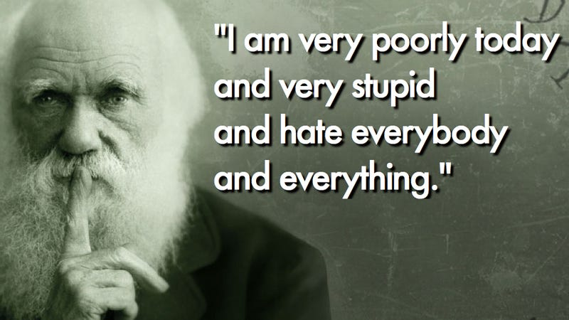 Everyone has bad days — even Charles Darwin