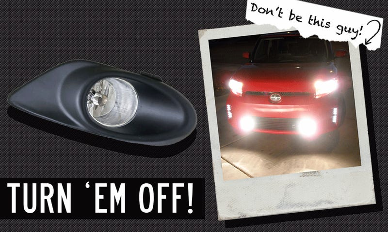Hey! You! Turn Your Damn Fog Lights Off!