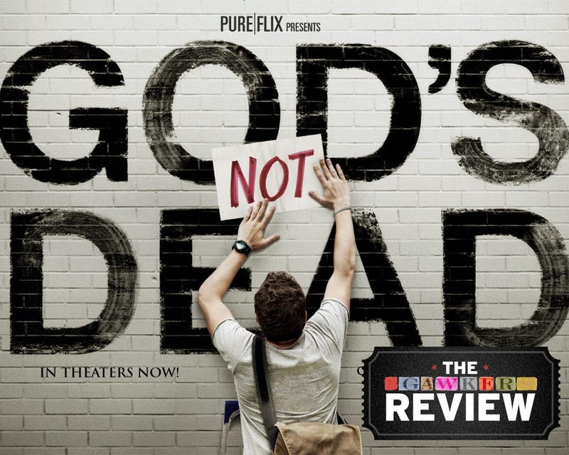 God's Not Dead Is a Vapid Pat on the Back for Christians