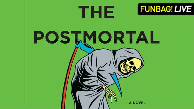 The Postmortal Live Funbag