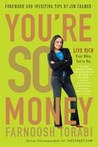 YOU'RE SO MONEY by Farnoosh Torabi