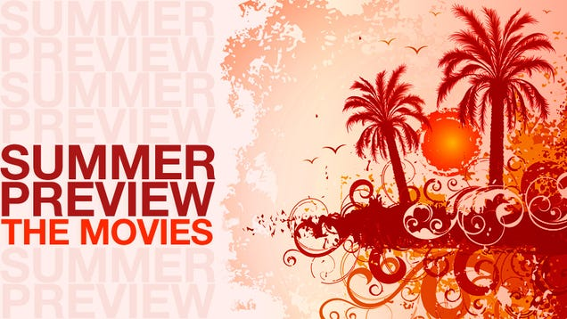 The Gawker Guide to Summer Movies