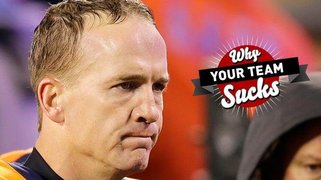 Why Your Team Sucks 2014: Denver Broncos