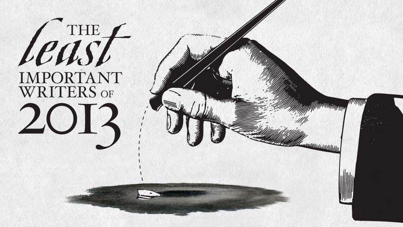 The Least Important Writers of 2013