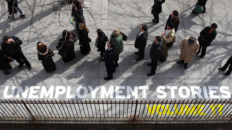 Unemployment Stories, Vol. 17: 'Hoping, But Also Having it Hurt to Hope'
