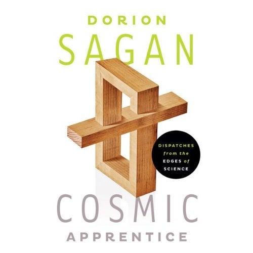 Dorion Sagan Demands That We Make Science an Adventure Again