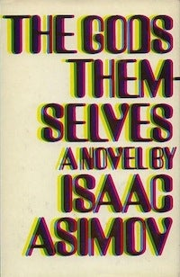 Isaac Asimov's The Gods Themselves: In which scientists are jerks and aliens masturbate