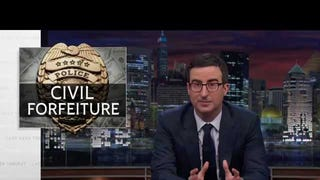 Let John Oliver Explain How Cops Can Take Anything From Anyone