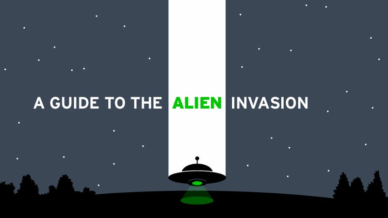 Aliens Are Coming For You: Here's What You Need to Know
