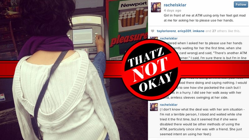 Thatz Not Okay: Can You Ask a Person Not to Put Their Feet on an ATM?