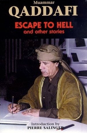 Libyan Dictator Muammar Qaddafi's Crazy Science Fiction Short Story