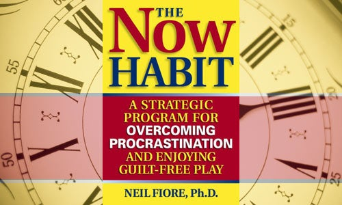 The Now Habit: Overcoming Procrastination and Enjoying Guilt-Free Play
