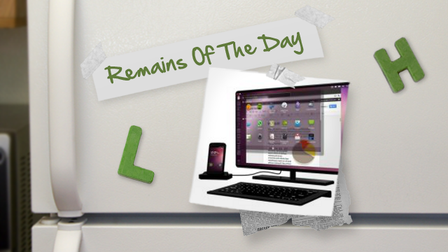 Remains of the Day: Ubuntu for Android is on the Way