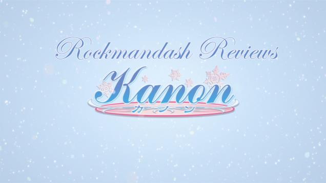 Rockmandash Reviews: Kanon [Visual Novel & Anime]