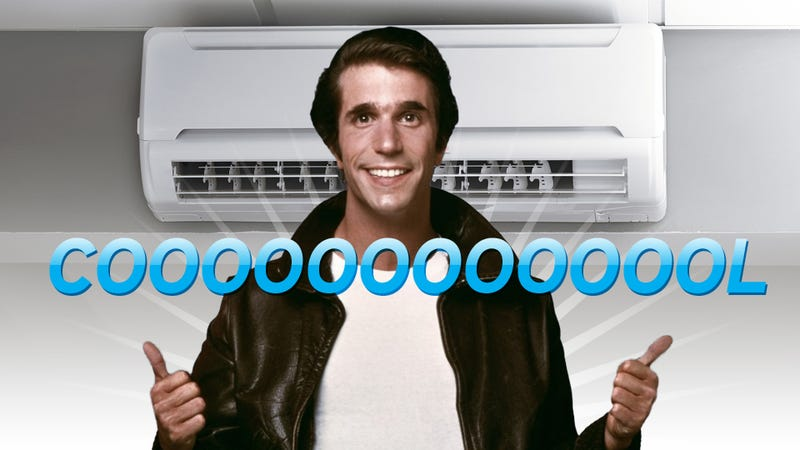 Counterpoint: Air Conditioning Makes You Cool and Strong Like Fonzie