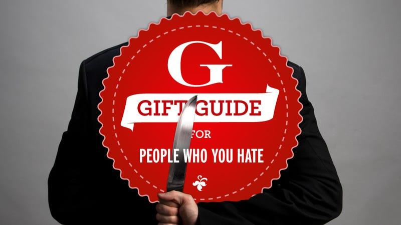 What Might You Buy for Someone You Hate?: A Gift Guide