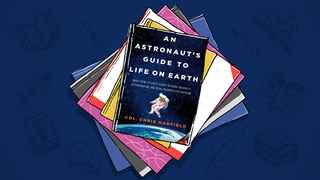 <i>An Astronaut's Guide to Life on Earth</i>: How to Prepare for Anything