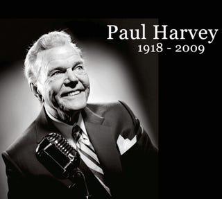 And Now He's Dead: R.I.P. Paul Harvey
