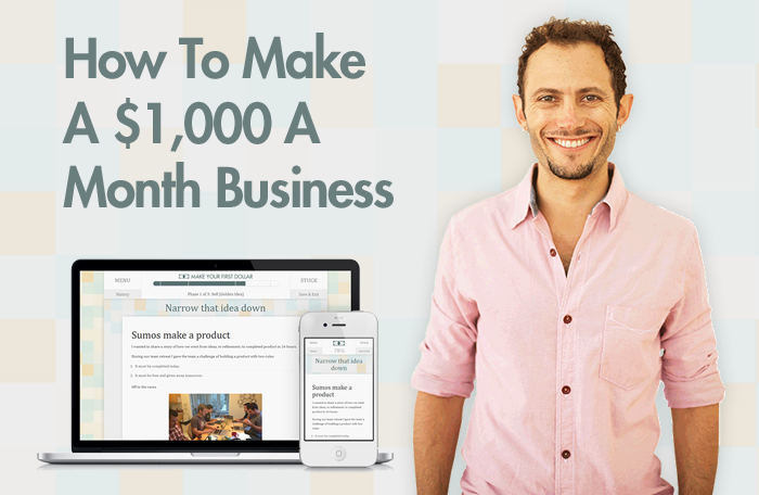 How to Make a $1,000 a Month Business (and 6 People Who Have)