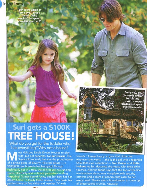 This Week In Tabloids: Suri's $100,000 Treehouse Has Electricity & Shag Carpeting