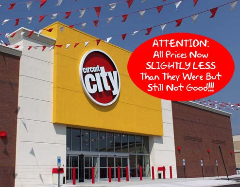 Circuit City Closeout Deals Aren't Deals At All