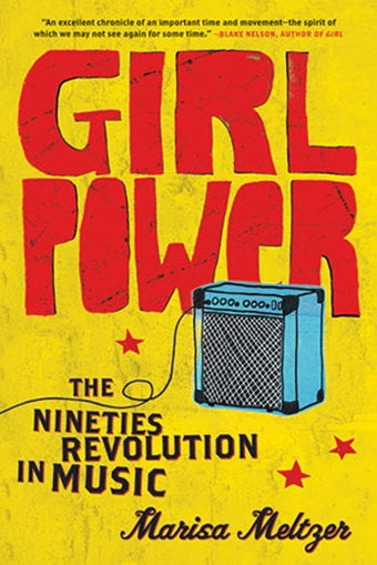 Grrrl Power: Talking With Inadvertent 90s Authority Marisa Meltzer