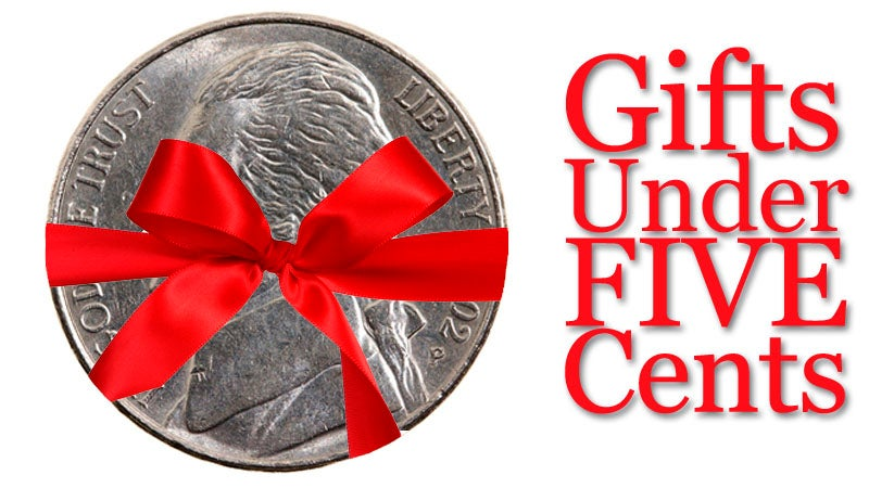 Top Five Gifts Under Five Cents