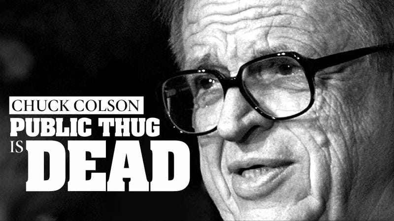 Chuck Colson: Watergate Conspirator and God's Own Ratfucker