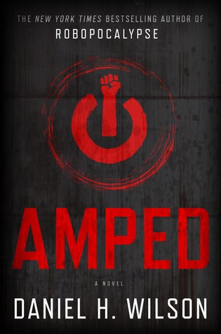 Read 2 more chapters of Daniel H. Wilson's Amped!