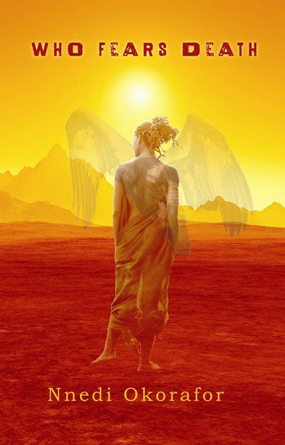 """Nnedi Okorafor's """"Who Fears Death"""" is a postapocalyptic vision of genocide and sorcery"""