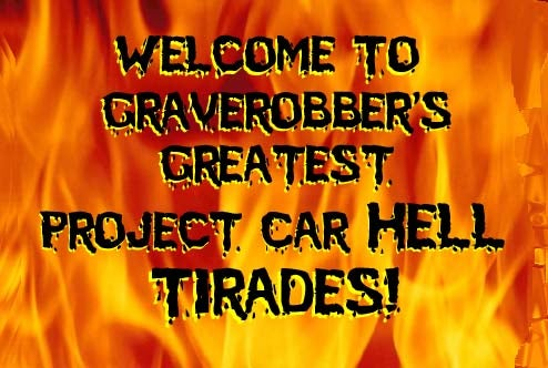 It's Graverobber Project Car Hell Tirade Friday!