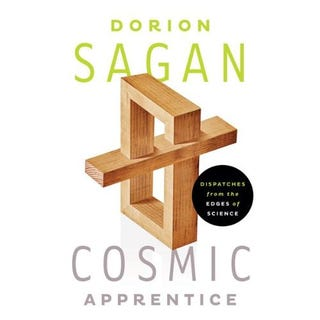 Dorion Sagan Demands That We Make Science an Adventure Again