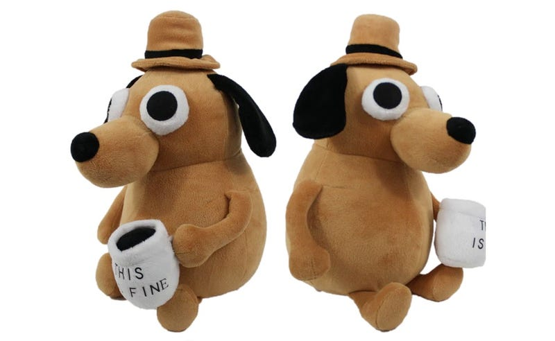 The 'This Is Fine' Dog Is Now a Stuffed Animal You Can Buy