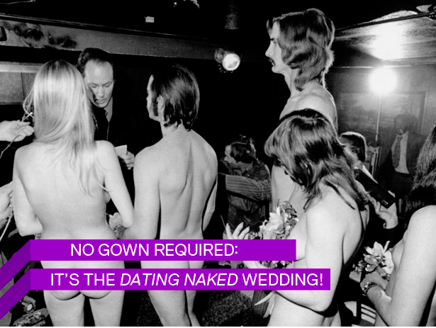 Dating Naked Is Working: There Will Be a Naked Wedding