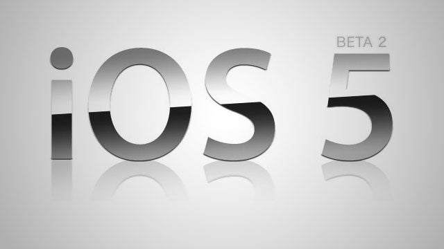 iOS 5 Beta 2 Is Now Available for Download