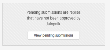 New Feature! Approved Replies and Pending Submissions