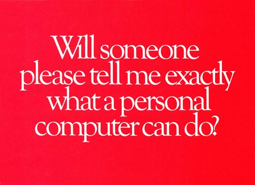 Will Someone Please Tell Me Exactly What a Personal Computer Can Do?