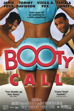 Booty Calls: When Will They Stop!?