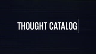 Why 53 Writers Have Asked Thought Catalog To Remove Their Work