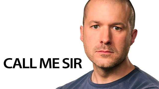 It's Now Sir Jonathan Ive