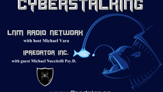 CYBERSTALKING LNM RADIO SHOW ANNOUNCEMENT