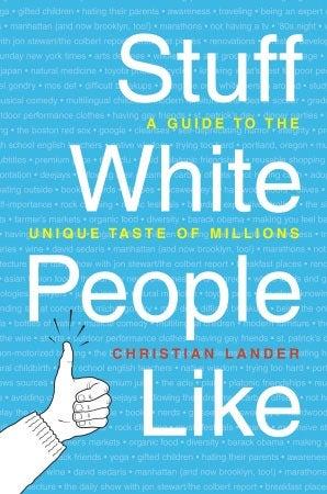 Stuff White People Like, Bestselling Book
