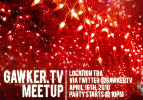 Gawker.TV's April Meetup: Tonight!
