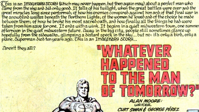 Stop Misusing Alan Moore's Quote About Imaginary Stories, Dammit